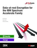 Data At Rest Encryption For The Ibm Spectrum Accelerate Family