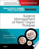 Surgical Management of Pelvic Organ Prolapse E Book