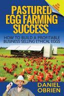 Pastured Egg Farming Success