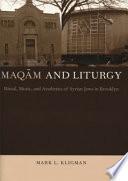 Maq  m and Liturgy