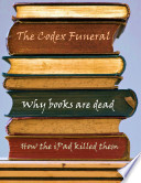 The Codex Funeral  Books are Dead  How the iPad Killed Them
