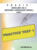 Praxis English as a Second Language  ESOL  0361 Practice Test 1