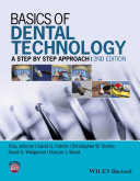 Basics Of Dental Technology : is a complete reference for...
