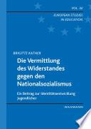Die Vermittlung des Widerstandes gegen den Nationalsozialismus