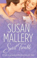 Sweet Trouble  Mills   Boon M B   The Bakery Sisters