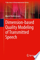 Dimension Based Quality Modeling Of Transmitted Speech book