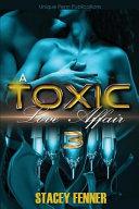 A Toxic Love Affair Part 3