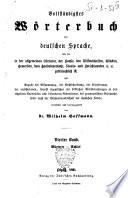 Vollstandigstes Worterbuch der deutschen Sprache wie sie in der allgemeinen Literatur, der Poesie, den Wissenschaften, Kunsten, Gewerben, dem Handelsverkehr, Staats- und Gerichtswesen etc. gebrauchlich ist, ...