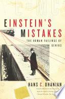 Einstein s Mistakes  The Human Failings of Genius