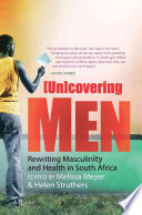 (Un)covering Men : aids media project undertook in-depth...