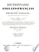 Dictionnaire anglais francais  et francais anglais  tir   des meilleurs aucteurs qui ont   crit dans ces deux langues  par A  Boyer  L  Chambaud  J  Garner  mm  des Carrieres et Fain     Tome premier   second