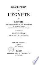 Description de l'Egypte ou recueil des observations et des recherches qui ont été faites en Egypte pendant l'expédition de l'armée française: Etat moderne