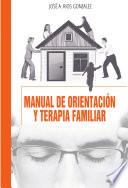 Manual De Orientaci N Y Terapia Familiar
