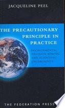 The Precautionary Principle in Practice