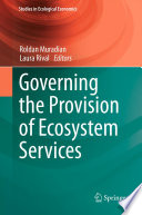 Governing The Provision Of Ecosystem Services : turning point in the governance, and thus...