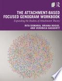 The Attachment Based Focused Genogram Workbook