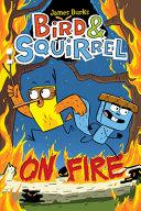 Bird   Squirrel on Fire