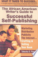 The African American Writer s Guide to Successful Self publishing