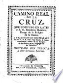 Camino Real De La Cruz Que Compuso En Latin El P D Benedicto Haesteno Traducido En Castellano Por Martin De Herze Ilustrado Con Treinta Y Siete Hermosas Laminas