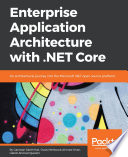 Enterprise Application Architecture with  NET Core