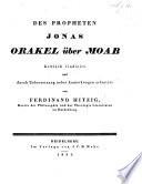 Des Propheten Jonas Orakel   ber Moab kritisch vindicirt und durch Uebersetzung nebst Anmerkungen erl  utert  etc