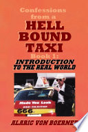 Confessions from a Hell Bound Taxi  Book 1  Introduction to the Real World