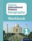 Oxford International Primary Geography  Workbook 1