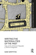 Writing the Materialities of the Past Book