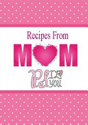 Recipes from Mom  P s  I Love You
