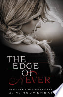 The Edge of Never by J. A Redmerski
