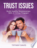 Trust Issues Build Healthy Relationships With A 15 Day Program