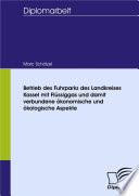 Betrieb des Fuhrparks des Landkreises Kassel mit Flüssiggas und damit verbundene ökonomische und ökologische Aspekte