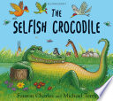 The Selfish Crocodile : - he never let's them into his river,...