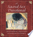 A Sacred Sex Devotional Inspire And Renew Love S Fires O