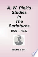 A W  Pink s Studies in the Scriptures   1926 27  Volume 3 of 17