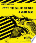CliffsNotes on London s The Call of the Wild   White Fang