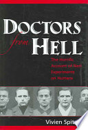 Doctors From Hell : performed on human subjects, primarily concentration camp...