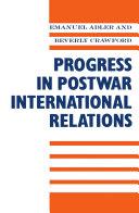 Progress in Postwar International Relations