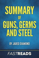 Summary Of Guns, Germs, And Steel : why some civilizations prosper and...
