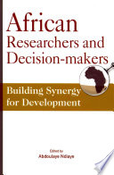 African Researchers and Decision makers  Building Synergy for Development