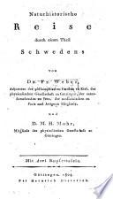 Naturhistorische Reise durch einen Theil Schwedens von ... F. W. ... and D. M.