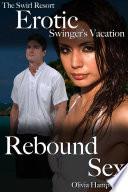 The Swirl Resort  Erotic Swinger s Vacation  Rebound Sex
