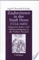 Zauberinnen in der Stadt Horn (1554-1603)