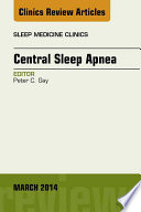 Central Sleep Apnea, An Issue of Sleep Medicine Clinics,