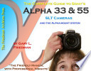 The Complete Guide to Sony s Alpha 560 and 580 Digital SLR Cameras