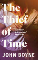 The Thief of Time He S Lived Several Lives Well Because Matthew