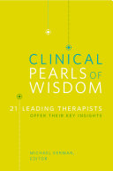 Clinical Pearls of Wisdom: 21 Leading Therapists Offer Their Key Insights