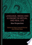 Language  Media and Economy in Virtual and Real Life