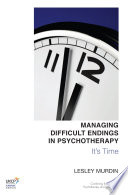 Managing Difficult Endings in Psychotherapy Death And Taxes And Sets Out