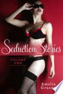 Seduction Stories   Volume One